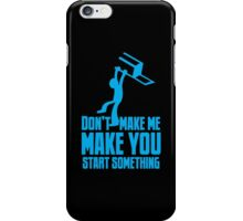 Don't make me, make you start something with bar fight guy iPhone Case/Skin