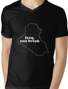 Iraq, You Break Mens V-Neck T-Shirt