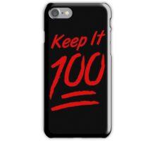 Keep It 100 iPhone Case/Skin