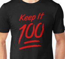 Keep It 100 Unisex T-Shirt