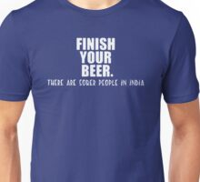 Finish your beer Unisex T-Shirt