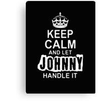 Keep Calm and let Jonny handle it -Tshirts & Hoddies Canvas Print