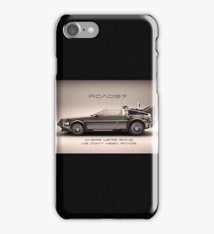 Roads ? Back to the future  iPhone Case/Skin