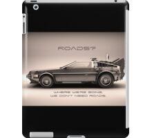 Roads ? Back to the future  iPad Case/Skin