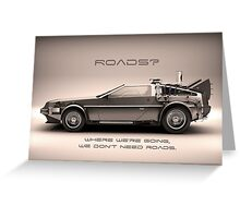 Roads ? Back to the future  Greeting Card