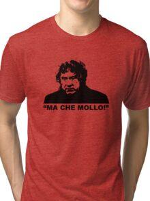 """MALESANI - """"ma che mollo!"""" Tri-blend T-Shirt"""