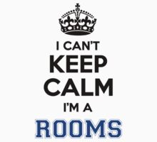 I cant keep calm Im a ROOMS by icanting