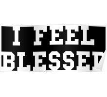 I Feel Blessed Poster