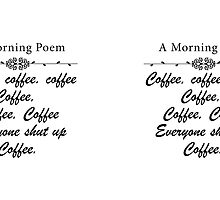 A MORNING POEM ABOUT COFFEE by SOVART69