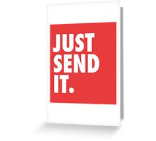 Just Send It - Red Greeting Card
