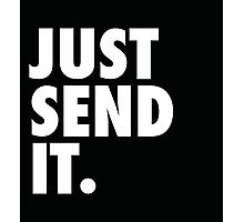 Just Send It - Black Photographic Print