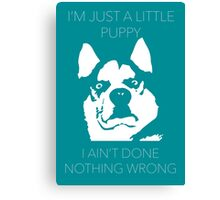 I'm just a little puppy Canvas Print