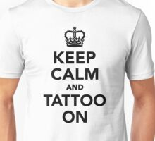 Keep calm and tattoo on Unisex T-Shirt
