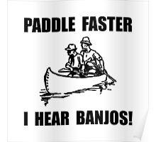 Paddle Faster Hear Banjos 2 Poster