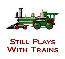 Still Plays With Trains by AmazingMart