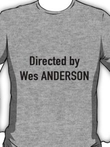 Directed by Wes Anderson T-Shirt