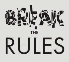 Break The Rules by kdigraphics