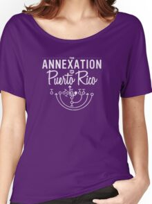The Annexation of Puerto Rico Women's Relaxed Fit T-Shirt