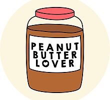 Peanut Butter Lover by s3xyglass3s