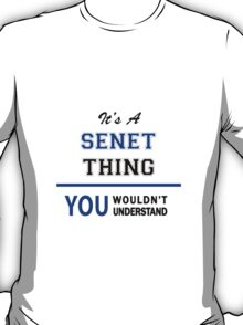 It's a SENET thing, you wouldn't understand !! T-Shirt