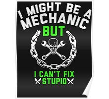 I MIGHT BE A MECHANIC Poster