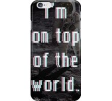 I'm On Top of the World, Spaeman iPhone Case/Skin