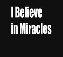 I BELIVE IN MIRACLES T-Shirt