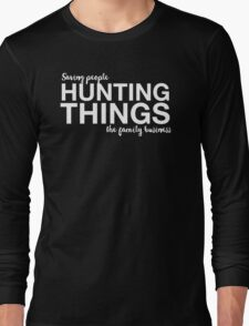 Supernatural - Saving People, Hunting Things, The Family Business - White Long Sleeve T-Shirt