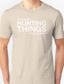 Supernatural - Saving People, Hunting Things, The Family Business - White Unisex T-Shirt