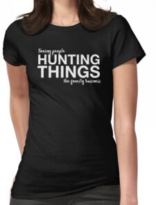 Supernatural - Saving People, Hunting Things, The Family Business - White Womens Fitted T-Shirt