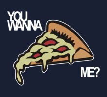 You wanna pizza me? by protestall