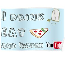I drink tea, eat pizza and watch Youtubers - 01 Poster