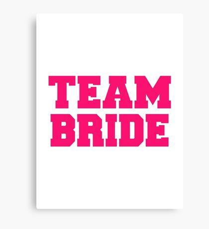 Team bride Canvas Print