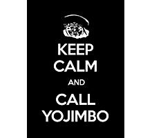 Keep Calm and Call Yojimbo Photographic Print