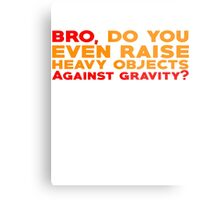 Bro, do you even raise heavy objects against gravity Metal Print