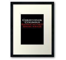 Christopher Columbus Americas First Serial killer Framed Print