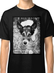 Terrier Obsession: It's All About The Ball - Black and White Remix Classic T-Shirt