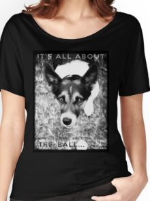 Terrier Obsession: It's All About The Ball - Black and White Remix Women's Relaxed Fit T-Shirt