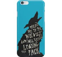 Throw Me to the Wolves  iPhone Case/Skin
