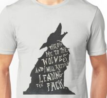 Throw Me to the Wolves  Unisex T-Shirt