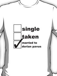 Single, Taken, Married to Dorian T-Shirt