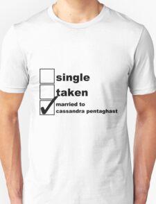 Single, Taken, Married to Cassandra T-Shirt