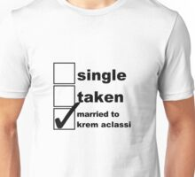 Single, Taken, Married to Krem Unisex T-Shirt