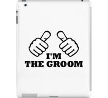 I'm the groom iPad Case/Skin