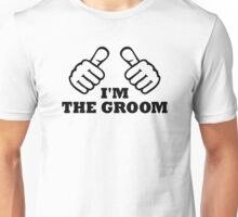 I'm the groom Unisex T-Shirt