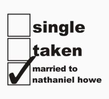 Single, Taken, Married to Nathaniel by NoniRose