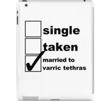 Single, Taken, Married to Varric iPad Case/Skin