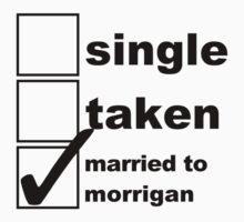 Single, Taken, Married to Morrigan by NoniRose