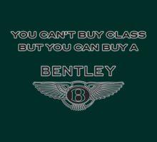 You can't buy Class so buy a Bentley by DeadMooseRunner