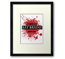 Zombies Eat Brains.....Youre Safe Framed Print